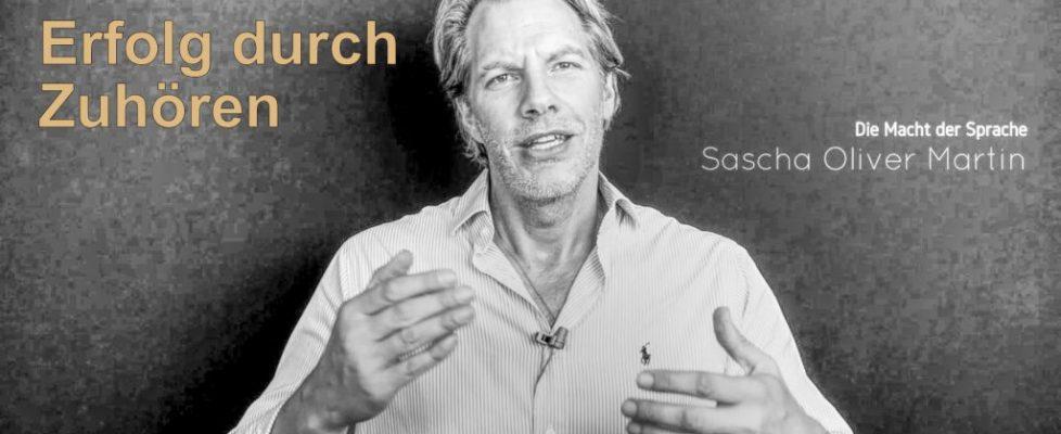 Sascha Oliver Martin - Erfolg durch Zuhören