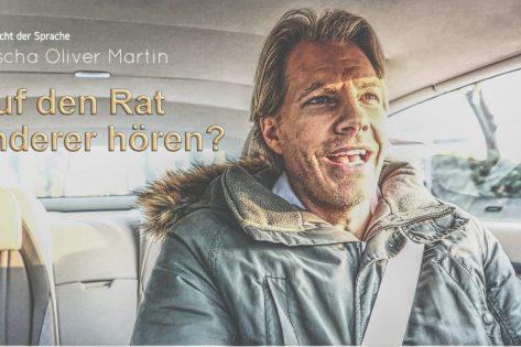 Coach Sascha Oliver Martin - Ratschläge anderer Menschen