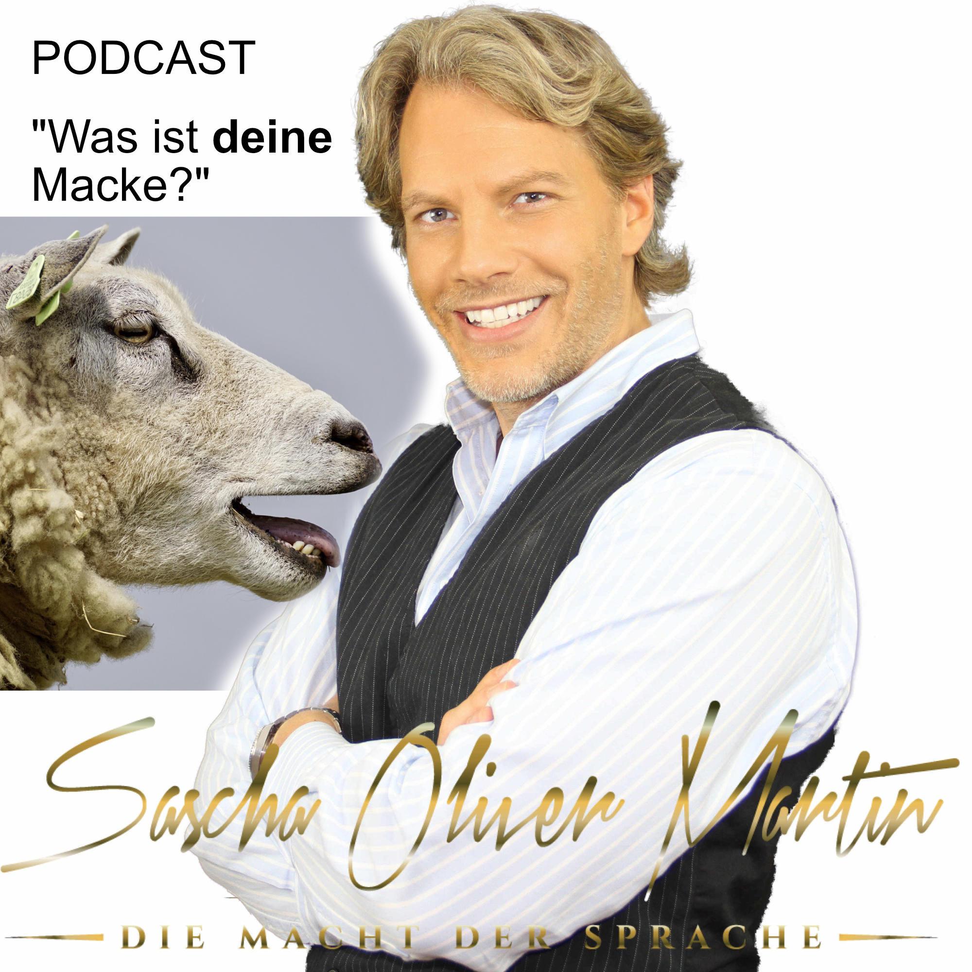 Podcast Sascha Oliver Martin zum Thema Macken